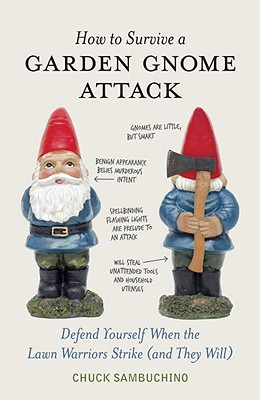 How to Survive a Garden Gnome Attack By Sambuchino, Chuck/ Parsons, Andrew (PHT)